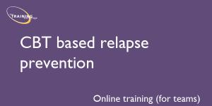 CBT based relapse prevention (online for teams)