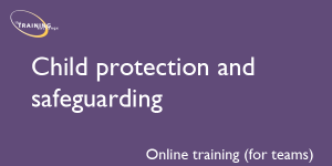 Child protection and safeguarding (online for teams)