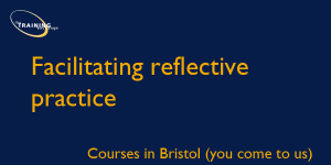 facilitating-reflective-practice-bristol-course