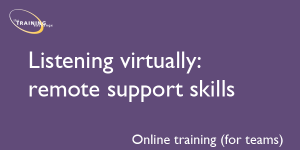 Listening virtually: remote support skills (online for teams)