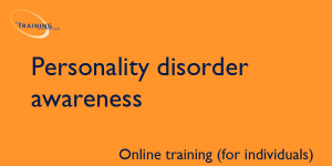 Personality disorder awareness (online for individuals)
