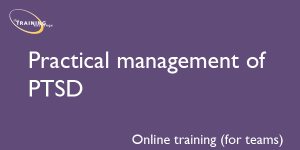 Practical management of PTSD (online for teams)