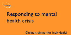 Responding to mental health crisis (online for individuals)