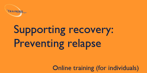 Supporting recovery: Preventing relapse (online for individuals)