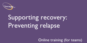 Supporting recovery: Preventing relapse (online for teams)