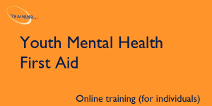 Youth Mental Health First Aid (online for individuals)