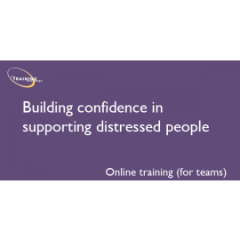 Building confidence in supporting distressed people (online for teams)