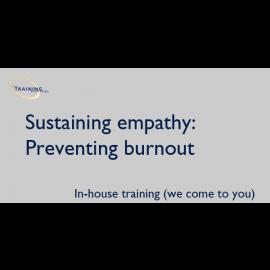Sustaining empathy: Preventing burnout